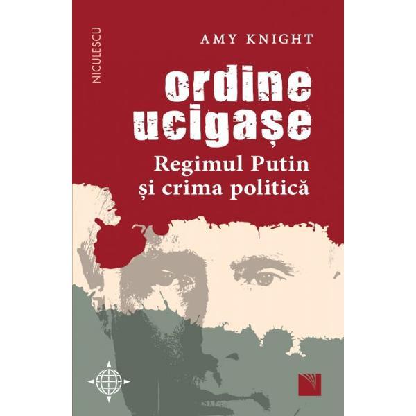 """""""Prezentarea detaliat&259; pe care o face în acest volum Amy Knight ne arat&259; c&259; Vladimir Putin &537;i imperiul criminal pe care l-a creat supravie&539;uie&537;te deoarece disiden&539;ii sunt uci&537;i f&259;r&259; ca cei care o fac s&259; suporte vreodat&259; orice fel de consecin&539;&259; Domnul Trump &537;i-a exprimat mereu dispre&539;ul pentru citirea c&259;r&539;ilor Poate c&259; cineva ar trebui s&259;-i pun&259; pe noptier&259; un"""