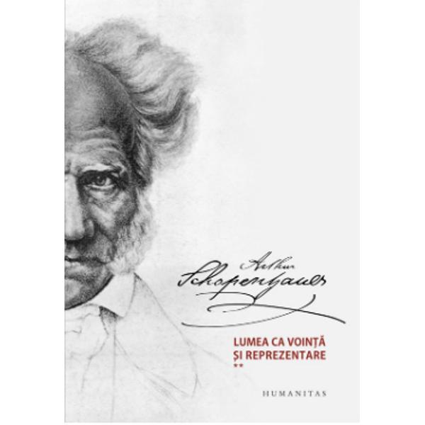 """""""Lumea ca voin&355;&259; &351;i reprezentareeste f&259;r&259;-ndoial&259; pentru cultura român&259; modern&259; cartea c&259;r&355;ilor de filozofie Nu numai prin Eminescu ci &351;i prin filozofii de profesie ea ne-a mijlocit contactul cu întreg idealismul german ce începe cu Kant Iat&259; c&259; a venit momentul ca aceast&259; carte s&259; apar&259; pentru prima oar&259; într-o traducere româneasc&259;"""