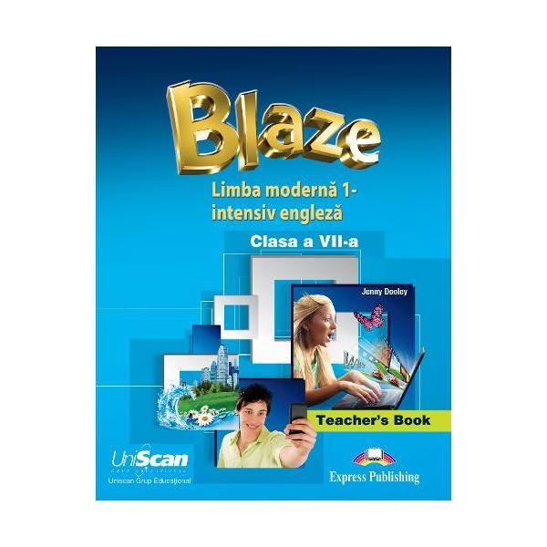 Blaze- Manualul profesorului pentru manualul de clasa a VII-a Limba moderna 1 intensiv