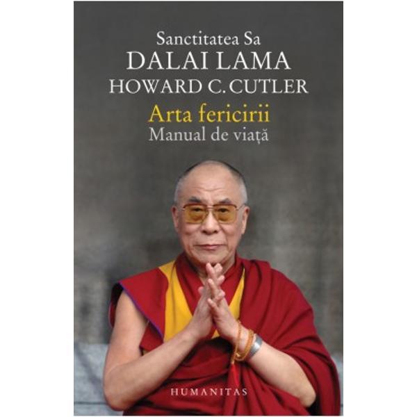 Scopul vie&539;ii noastre este fericirea de&537;i mul&539;i oameni cred c&259; este foarte greu de atins Sanctitatea Sa Dalai Lama &537;i Howard C Cutler ne descriu în aceast&259; carte un drum pres&259;rat cu sfaturi bine-venite &537;i în&539;elepte pe care îl putem urma &537;i la cap&259;tul c&259;ruia vom ajunge la o via&539;&259; mai împlinit&259;Arta