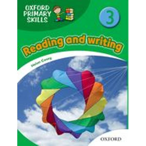 A fun and colourful six-level supplementary series that develops reading and writing skills through a broad range of exciting textsWith engaging texts and topics to develop reading and writing skills Oxford Primary Skills is the perfect partner for any courseIt builds up reading skills through a wide variety of texts students want to read including websites and magazinesThe supportive writing tasks give students the opportunity to write real texts about