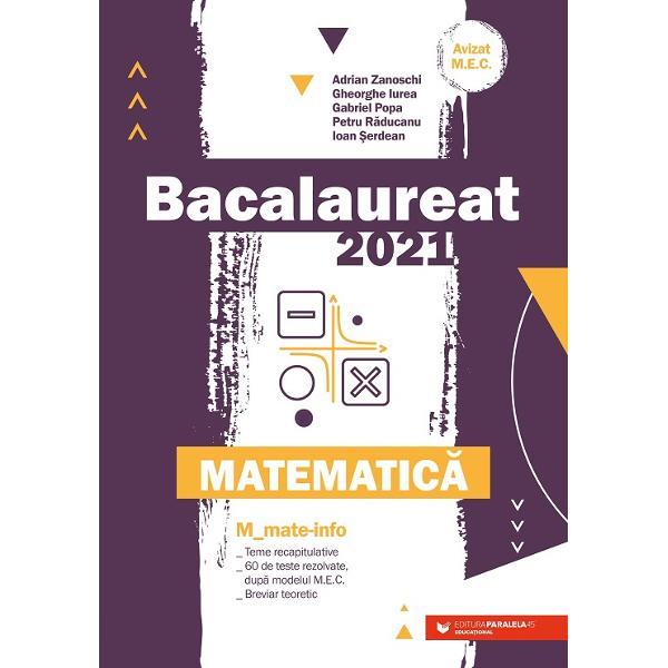 Avizat MEN conform OM nr 30228012018Bacalaureat 2021 Matematic&259; Mmate-info este GHIDUL COMPLET pentru preg&259;tirea examenului de bacalaureatLucrarea con&355;ine Teme recapitulative care acoper&259; toat&259; programa pentru bacalaureat Problemele sunt &238;nso&355;ite de solu&355;ii detaliate &351;i de comentarii metodice unele dintre ele av&226;nd chiar mai multe rezolv&259;ri La