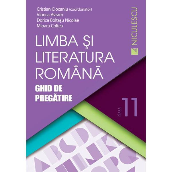 Limba si literatura romana clasa a XI a Ghid de pregatire