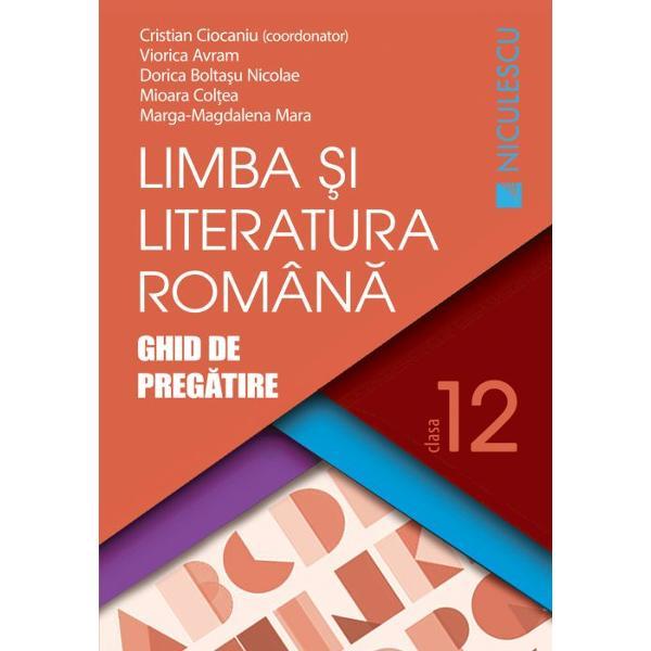 Limba si literatura romana clasa a XII a Ghid de pregatire