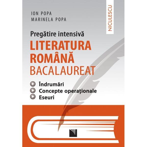 Pregatire intensiva Literatura romana bacalaureat Indrumari Concepte operationle Eseuri