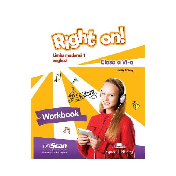 Right On 2 - Caiet de lucru pentru Manualul Limba Moderna1 - Clasa a VI-a