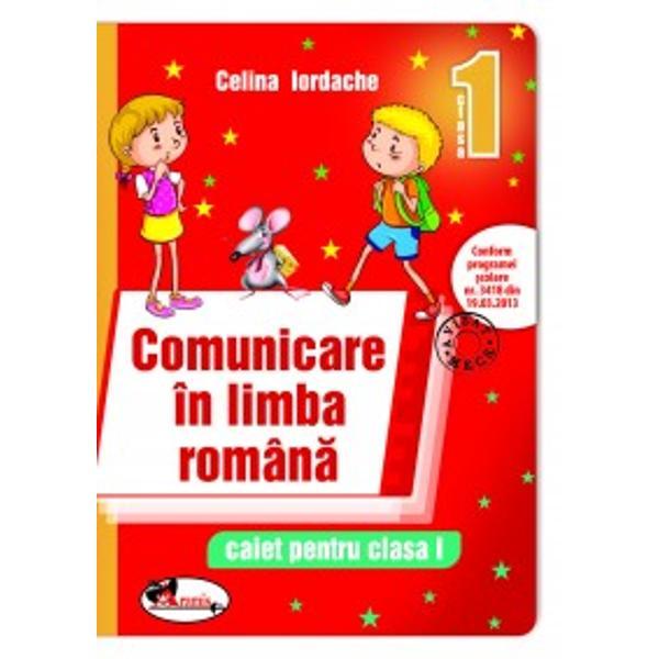 Comunicare in limba romana caiet de clasa I Iordache rosu