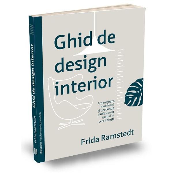 Frida Ramstedt consider&259; c&259; este mai important s&259; te concentrezi pe modul în care amenajezi decât pe obiectele de decor pe care le vei folosiÎn prezent exist&259; multe informa&539;ii despre trenduri mobil&259; sau obiecte de decor astfel c&259; Frida ne explic&259; o parte dintre principiile de baz&259; ale designului interior &537;i ale stilului – cu alte cuvinte ne înva&539;&259; ce arat&259; bine &537;i mai ales de cebr