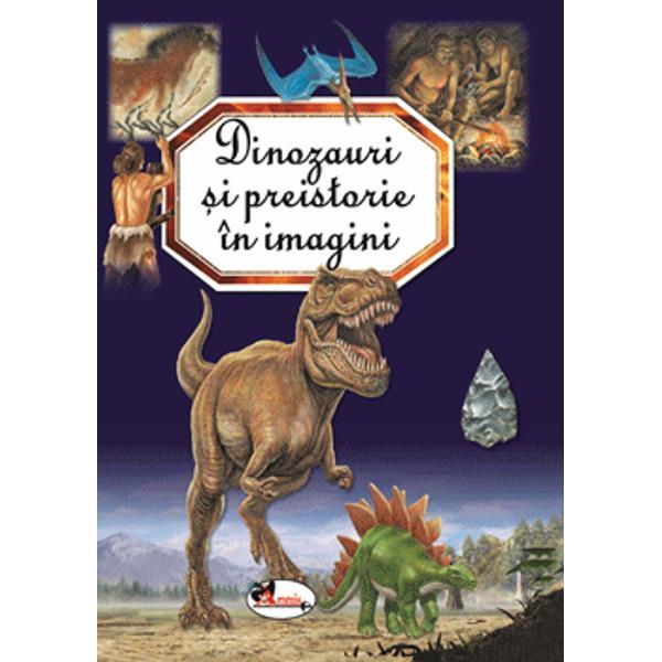 Ce &537;tim despre dinozauri Cum ar&259;tau str&259;mo&537;ii elefan&539;ilor Cine au fost arti&537;tii care au desenat pe pere&539;ii pe&537;terii Lascaux din Fran&539;a Cu ce se îndeletniceau oamenii de Neanderthal Cum a fost ridicat &537;i la ce servea monumentul de la StonehengeLa toate întreb&259;rile tale legate de preistorie vei g&259;si r&259;spuns în paginile acestei