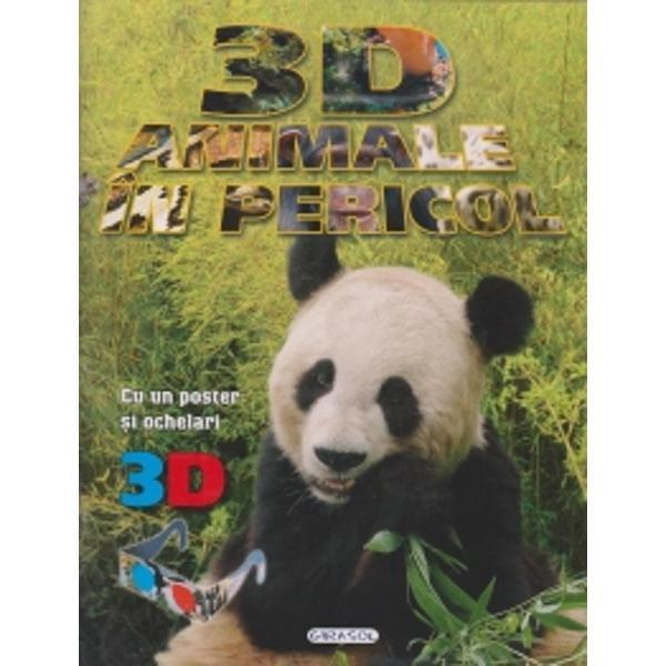 Rasfoieste paginile acestei carti in imagini 3D pentru a descoperi unele dintre cele mai rare si mai fascinante animale in pericol de disparitieCu un poster si ochelari 3D