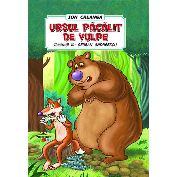 Cartea Ursul pacalit de vulpe – de Ion Creanga ilustrata de Serban Andreescu este destinata copiilor de orice varstaAici gasesti resursele de care ai nevoie pentru a-l ajuta pe copil sa-si dezvolte memoria si imaginatia