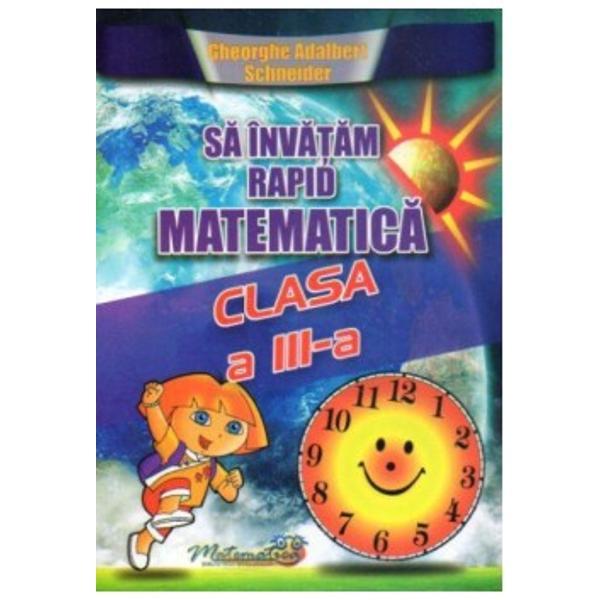 Sa invatam rapid matematica clasa a III a