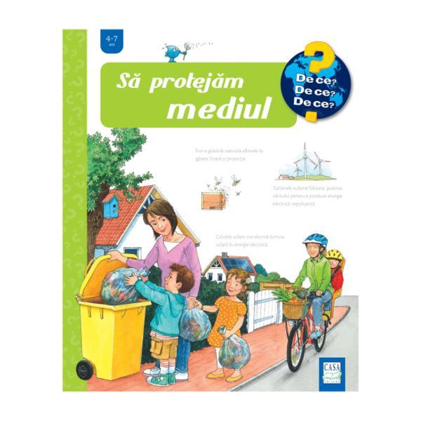 R&259;sfoind paginile cartonate bogat ilustrate cu multe ferestre explicative ale c&259;r&539;iiS&259; protej&259;m mediul copiii afl&259; c&259; natura trebuie protejat&259; &537;i ce putem face pentru acest lucru Fiecare pagin&259; se ocup&259; de un subiect anume Micii cititori descoper&259; importan&539;a p&259;durilor &537;i a m&259;rilor cum se poate economisi apa cum se genereaz&259; curentul electric care vehicule polueaz&259;