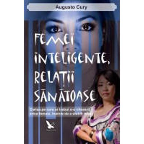 Dupa&131; cum spune autorul aceasta este Cartea pe care ar trebui s-o citeasca&131; orice femeie inainte de a stabili relatii In cartea Femei inteligente - Relatii sa&131;na&131;toase Augusto Cury prezinta&131; o analiza&131; fantastica&131; a femeii a emotiilor ei a relatiilor temerilor na&131;zuintelor si dorintelor ei Autorul identifica&131; paisprezece tipuri de femei intre care tipul analitic contemplativ impulsiv dependent autoritar analizand latura pozitiva&131;