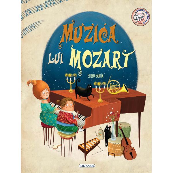 Si geniile muzicii au fost candva copii Porneste alaturi de Wolfgang Amadeus Mozart si de sora lui Nannerl intr-o calatorie plina de magie calauzita de muzica imaginatie si steleBucura-te de aceasta poveste si descopera in acelasi timp cum suna instrumentele apasand pe butonul de pe fiecare pagina a cartii