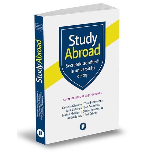 Avantajele studiului la universit&259;&539;i de top din str&259;in&259;tate din perspectiva actualilor studen&539;i &537;i a absolven&539;ilor particularit&259;&539;ile sistemelor educa&539;ionale din Statele Unite Marea Britanie Olanda &537;i Italia criteriile de admitere la cele mai bune universit&259;&539;i din lume &537;i 25 de eseuri pe baza c&259;rora elevii români au fost admi&537;i acolo – toate acestea pot fi g&259;site în cartea scris&259; de