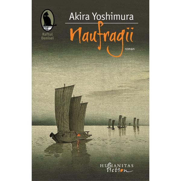 Akira Yoshimura este unul dintre cei mai importanti prozatori niponi din a doua jumatate a secolului XX Scris in virtutea unei fascinante traditii literare romanul Naufragii pune in scena o drama cu reverberatii mitice al carei resort consta in suspendarea moralitatiiInspirat dintr-o veche legenda nipona romanul al carui narator este Isaku un copil de noua ani