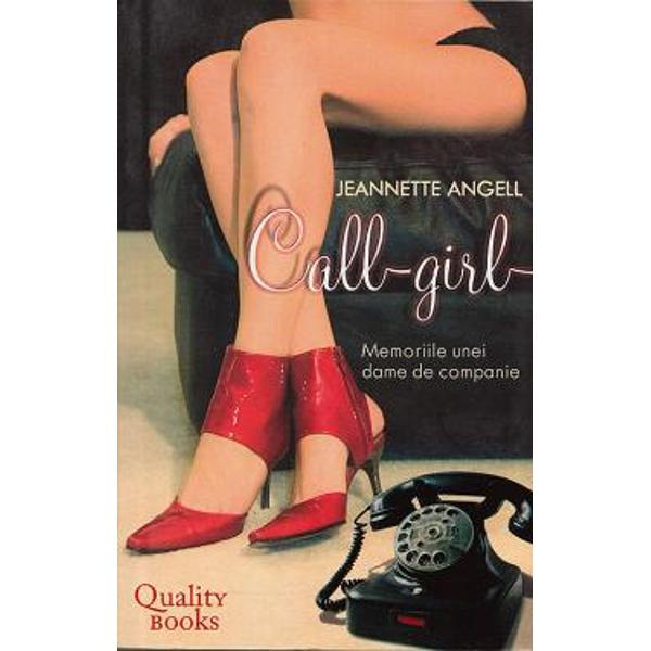 Call-girl- povestea fascinanta a unei femei care duce o viata dubla ziua este asistent universitar si preda cursuri de antropologie iar noaptea - dama de companie