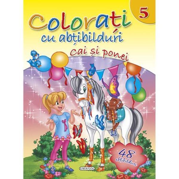Coloreaza imginile din aceasta carte folosind drept model abtibildurile corespunzatoareContine 48 de abtibilduri