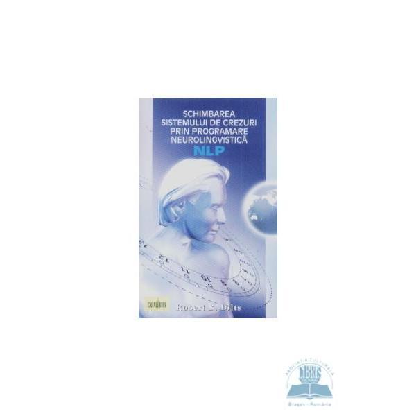 Schimbarea sistemului de crezuti prin programare neurolingvistica