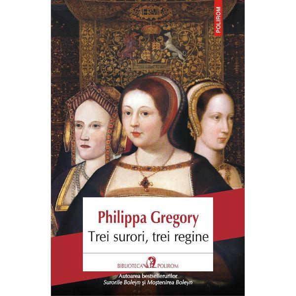 Autoarea bestsellerurilorSurorile Boleyn&351;iMo&351;tenirea BoleynTrei surori trei reginedeap&259;n&259; povestea celor dou&259; surori ale lui Henric al VIII-lea Margaret &351;i Mary &351;i a cumnatei acestora Caterina de Aragon dezv&259;luind rolul important pe care l-au