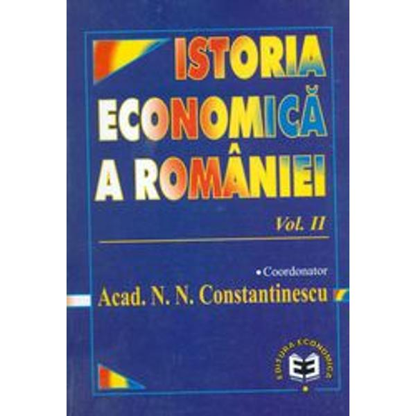 Istoria economica a Romaniei volumul II