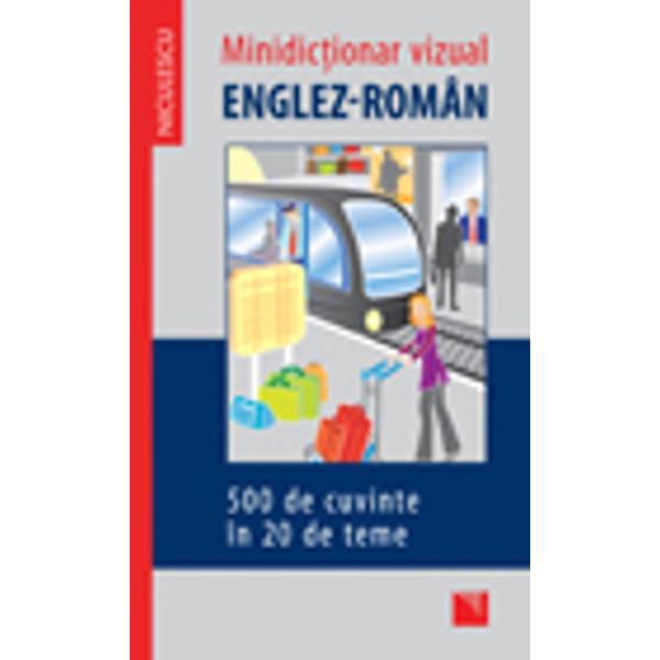 500 de cuvinte în 20 de teme• cele mai importante 500 de cuvinte din limba englez&462; folosite în limbajul de zi cu zi;• prezentare grafic&462; atractiv&462; care