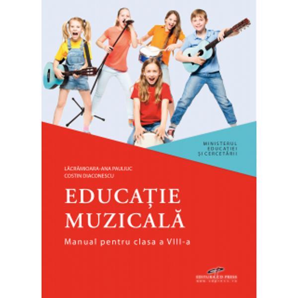 Educa&539;ie muzical&259; Manual pentru clasa a VIII-aManual declarat câ&537;tig&259;tor la licita&539;ia MEC 2020Pachet educa&539;ional complet- Manual Educa&539;ie muzical&259; pentru clasa a VIII-a- Portofoliul digital al profesorului- Aplica&539;ie multimedia pian vitual