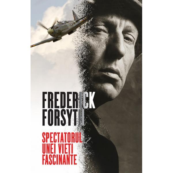 De peste 40 de ani Frederick Forsyth scrie romane minu&539;ios cercetate Îns&259; cele mai interesate întâmpl&259;ri l-au avut ca protagonist chiar pe el La 19 ani a devenit cel mai tân&259;r pilot al For&539;elor Aeriene Britanice a sc&259;pat cu via&539;&259; de mânia unui traficant de arme în Hamburg a fost martor al r&259;zboiului civil din Nigeria &537;i a fost acuzat c&259; a finan&539;at o lovitur&259; de stat în Guineea