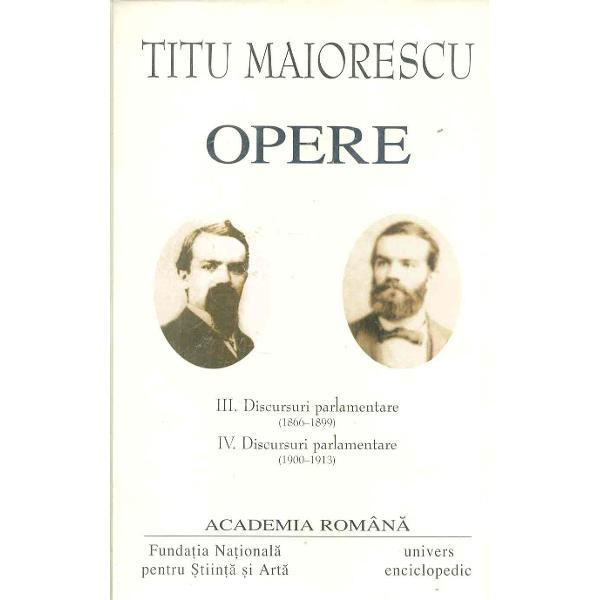 Recenzii pentru Opere vol III-IV - Discursuri parlamentare 1866-1899 Discursuri parlamentare 1900-1913