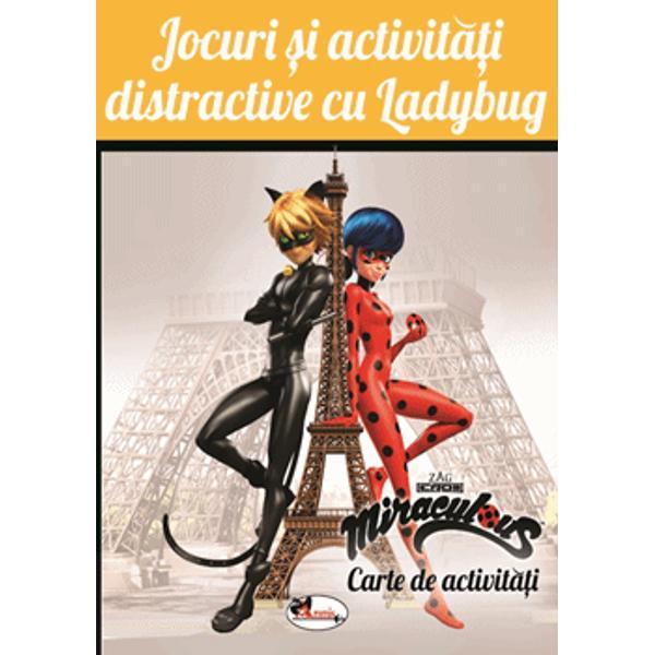 Distreaz&259;-te &537;i înva&539;&259; împreun&259; cu Ladybug Vrei s&259; fii &537;i tu un erou Miraculous Nimic mai simplu Hai s&259; descoperim împreun&259; fascinanta lume a supereroilor în cartea Jocuri &537;i activit&259;&539;i distractive cu Ladybug Îndr&259;gitele personaje prind via&539;&259; în jocuri &537;i activit&259;&539;i distractive care te vor face s&259; te sim&539;i asemenea unui supererou