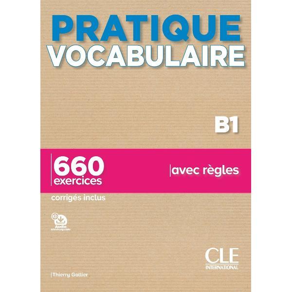 Ouvrage de Vocabulaire en français langue étrangère FLE dans la collectionPratiquedestiné aux grands adolescents et adultes niveau B1S'exercer et progresser par la pratiquePratique Vocabulaire B1s'adresse aux étudiants adultes et grands adolescents de niveau intermédiaire et leur permet d'apprendre le vocabulaire du français