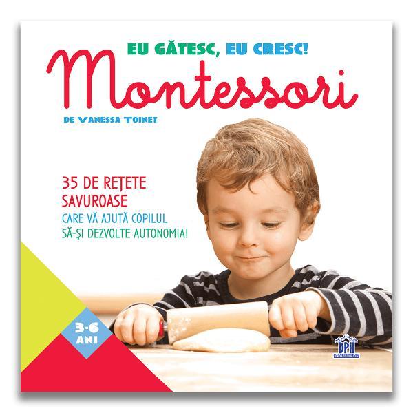 Prima carte de bucate Montessori pentru copiii între 3 &537;i 6 ani 35 de re&539;ete &537;i explica&539;ii practice Începând cu vârsta de 3 ani încuraja&539;i-v&259; copilul s&259; participe la prepararea meselor de familie &537;i la realizarea unor re&539;ete atent selectate pentru autonomia pe care acestea o ofer&259; copilului 20 de pagini practice pentru a v&259; organiza