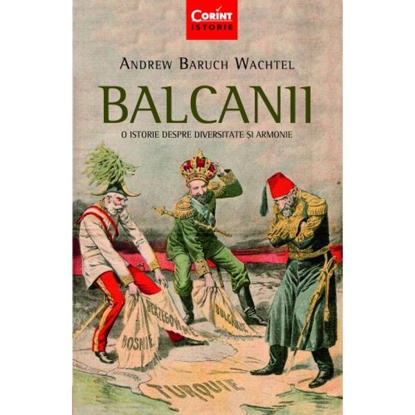 Andrew Baruch Wachtel a realizat o istorie atrD&3;gD&3;toare a unei zone controversate din Europa  Balcanii H&27;inut de graniH&27;D&3; H&25;i creuzet etnic  Începuturile Din preistorie pânD&3; la Imperiul Bizantin  Balcanii medievali  Balcanii sub stD&3;pânirea otomanD&3;  Îndelungatul secol al XIX-lea 1775-1922  Secolul al XX-lea De la Balcani la Europa de Sud-Est sunt titlurile capitolelor în care autorul ne vorbeH&25;te