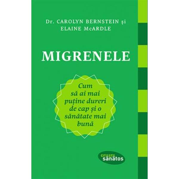 Dr Carolyn Bernstein neurolog care a suferit de migrene în tinere&539;e împreun&259; cu Elaine McArdle jurnalist&259; &537;i avocat&259; &537;i ea confruntându-se cu aceea&537;i problem&259; prezint&259; o analiz&259; clar&259; &537;i cuprinz&259;toare a acestei boli neurologice complexe care afecteaz&259; sistemul nervos central Durerea de cap sever&259; este doar unul dintre simptomele ei al&259;turi de grea&539;&259; v&259;rs&259;turi