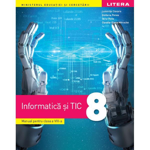 "Informatic&259; &537;i TIC Manual pentru clasa a VIII-aLumini&539;a Ciocaru &536;tefania Penea Oana Rusu Claudia-Elena MitracheReferen&539;i &537;tiin&539;ifici Conf univ dr Radu-Eugen Boriga Facultatea de Matematic&259; &537;i Informatic&259; – Universitatea din Bucure&537;tiProf Marilena Frîncu Liceul Greco-Catolic ""Timotei Cipariu Bucure&537;ti"