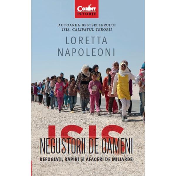 """""""ISIS Negustorii de oamenip&259;streaz&259; aceea&537;i remarcabil&259; viziune cu care Loretta Napoleoni ne-a obi&537;nuit Autoarea dezv&259;luie lumea ascuns&259; în care inteligen&539;a uman&259; este pus&259; în slujba falselor idealuri în care terorismul spolierea traficarea &537;i exploatarea semenilor fuzioneaz&259; într-un p&259;ienjeni&537; secret de în&539;elegeri"""