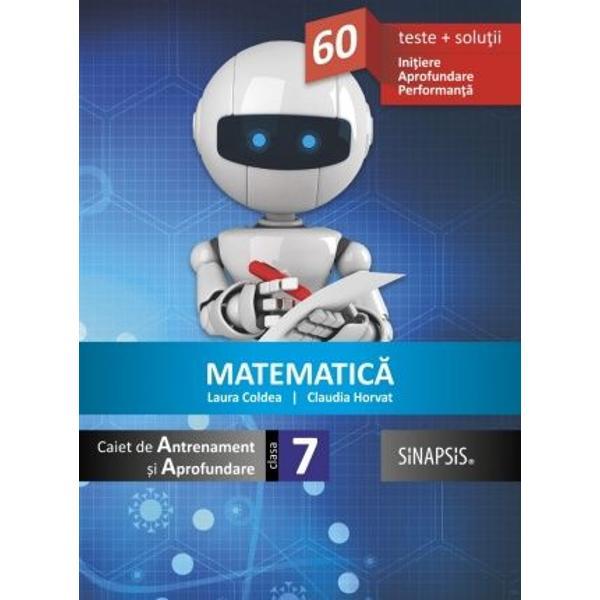 Matematica Caiet de antrenament si aprofundare clasa a VII a