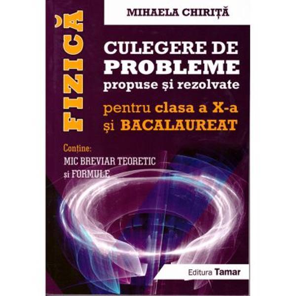 Culegere de probleme propuse si rezolvate clasa a X-a fizica