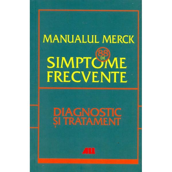 De peste 100 de aniManualul Merckeste cartea medicala cea mai utilizata in intreaga lume Aceasta noua carteMerck 88 de simptome frecvente este un ghid practic si concis care permite specialistilor din sanatate sa evalueze cu acuratete un pacient pentru a-i aplica tratamentul necesar ameliorarii