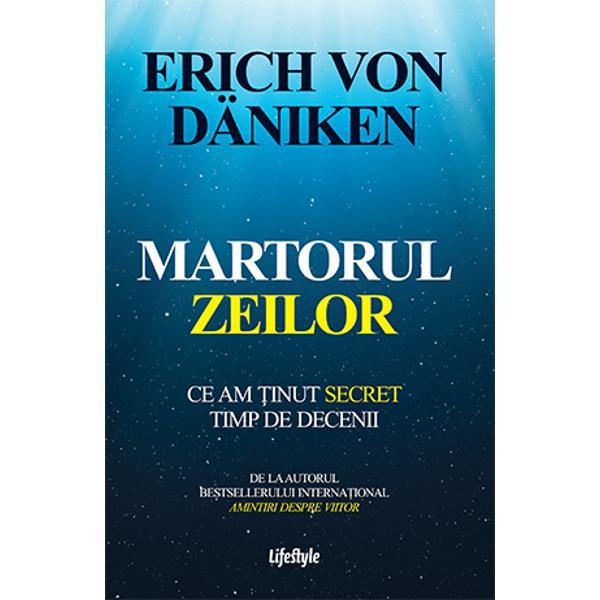 Ce am &355;inut secret timp de deceniiDe la autorul bestsellerului interna&355;ionalAmintiri despre viitorCum se face c&259; von Däniken p&259;rintele teoriei despre extratere&351;trii antici nu s-a îndoit niciodat&259; c&259; locuitorii altor planete chiar au venit pe P&259;mânt cu multe milenii în urm&259; &351;i c&259; ne supravegheaz&259; &351;i în ziua de aziCum de a sus&355;inut ferm atâ&355;ia ani