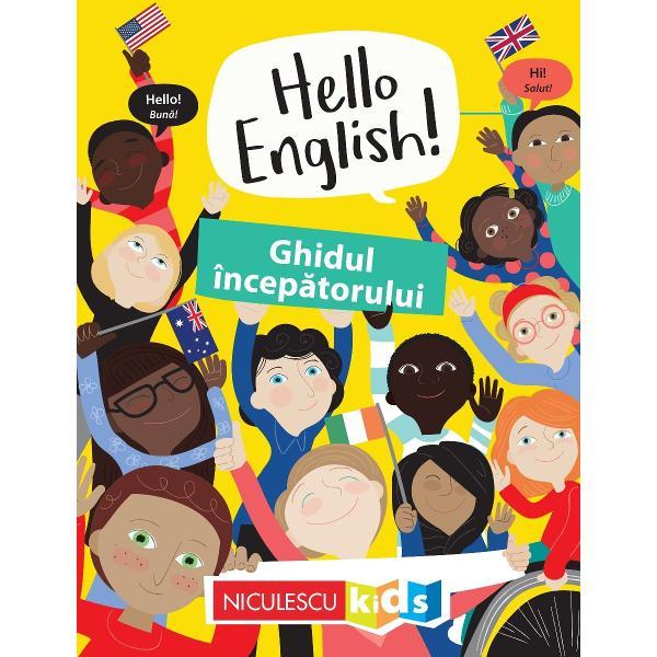 SpuneHello&351;i de ast&259;zi vei putea începe s&259; înve&355;i limba englez&259;Cartea se adreseaz&259; copiilor care fac primii pa&351;i în studiul limbii engleze Fiecare sec&355;iune a acestui ghid este ilustrat&259; în mod atractiv &351;i îi încurajeaz&259; pe cei mici s&259; fie entuzia&351;ti