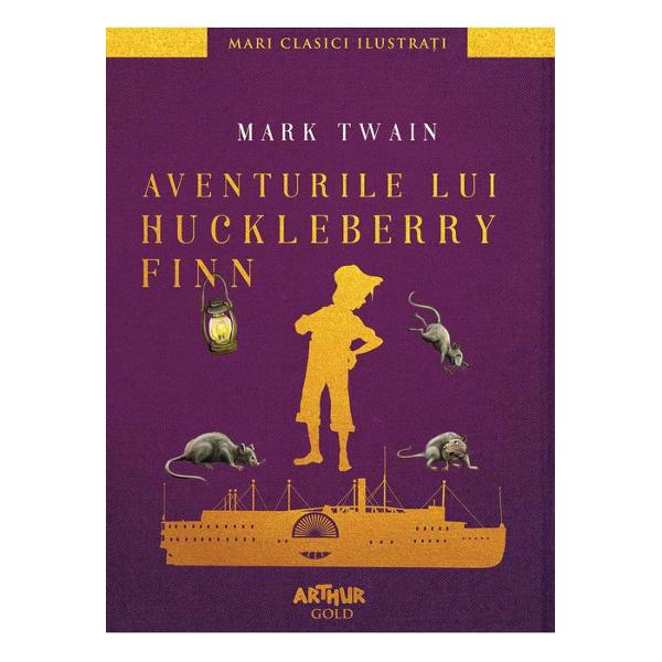 Aventurile lui Huckleberry Finn - Arthur Gold