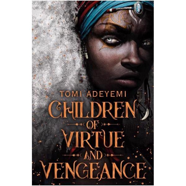 Children of Virtue and Vengeance is the breathtaking sequel to Tomi Adeyemis ground-breaking West African-inspired fantasy Children of Blood and BoneAfter battling the impossible Zélie and Amari have finally succeeded in bringing magic back to the land of Orïsha But the ritual was more powerful than they couldve imagined reigniting the powers of not only the maji but of nobles with magic ancestry tooNow Zélie struggles to unite the maji in