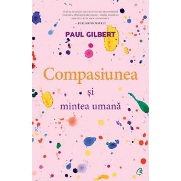 A afi&537;a compasiune nu &238;nseamn&259; a fi slab sau dr&259;gu&539;  aceasta este o bun&259; premis&259; pentru provocarea pe care ne-o lanseaz&259; Paul Gilbert ini&539;iator al terapiei bazate pe compasiune &537;i pre&537;edinte fondator al Compassionate Mind Foundation Pentru c&259; &238;ntr-adev&259;r abordarea compasiunii &238;n rela&539;ia cu propriul sine cu cei din jur &537;i &238;n fiecare domeniu al vie&539;ii cotidiene cere un efort sus&539;inut de