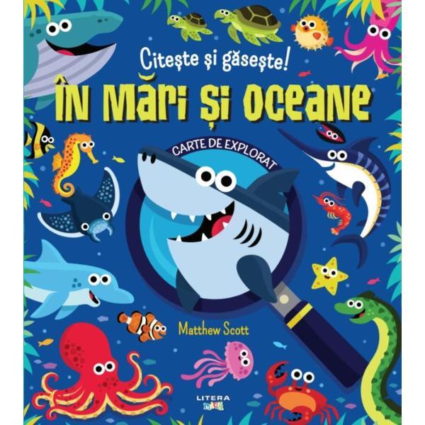 Cite&537;te o mul&539;ime de informa&539;ii interesante despre animalele din m&259;rile &537;i oceanele lumiiG&259;se&537;te• delfinii care sar din valuri• pinguinii care se scufund&259; dup&259; pe&537;te• homarii care scotocesc în nisip &537;i multe altele
