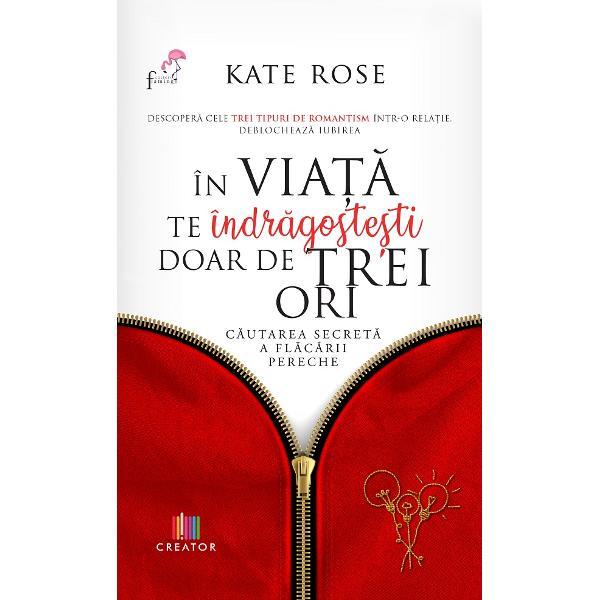 Descopera cele trei tipuri de romantism intr-o relatie Deblocheaza iubirea In viata te indragostesti doar de trei ori Cautarea secreta a flacarii perecheDescopera cheia pentru a-l gasipe cel cu care esti menit sa fii cu adevaratIubim si iubim din nou - uneori inimile ni se rup dar cumva gasim curajul sa nu ne scufundam In aceasta carte de cautare a sufletului expertul in relatii Kate Rose ii indruma pe cititori pe calea