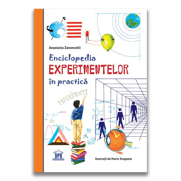 Enciclopedia experimentelor în practic&259; invit&259; to&539;i copiii cu vârsta peste 7 ani s&259; realizeze peste 100 de experimente din chimie &537;i fizic&259; &537;i s&259; afle o mul&539;ime de informa&539;ii &537;i curiozit&259;&539;i Când nu existau prea multe cuno&537;tin&539;e despre cum a fost creat&259; lumea &537;i modul în care au func&539;ionat diferitele ei fenomene când nu toat&259; lumea era educat&259;