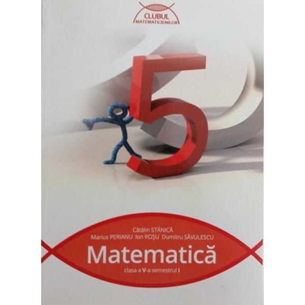 Matematica clasa a V-a semI - Clubul matematicienilor
