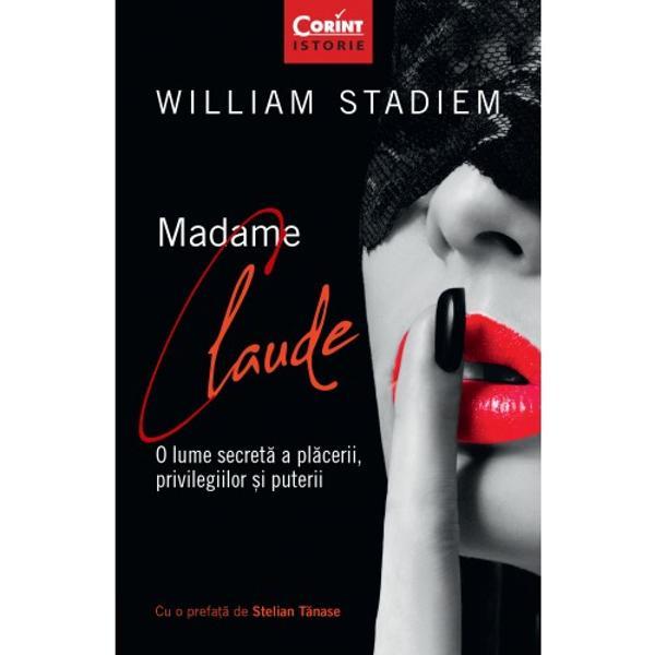 Dup&259; al Doilea R&259;zboi Mondial cea cunoscut&259; drept Madame Claude a condus la Paris în apropiere de Champs-Élysées una dintre casele de toleran&539;&259; cele mai exclusiviste de la acea vreme ajungând s&259; aib&259; la un moment dat o re&539;ea alc&259;tuit&259; din peste 500 de femei &537;i câ&539;iva b&259;rba&539;i precum &537;i o agend&259; care sus&539;inea ea cuprindea nume celebre precum cel al pre&537;edintelui SUA